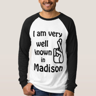 Madison Wisconsin Funny Well Known Raglan T-shirt
