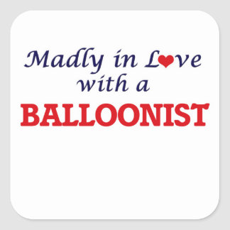 Madly in love with a Balloonist Square Sticker