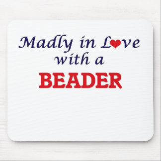 Madly in love with a Beader Mouse Pad