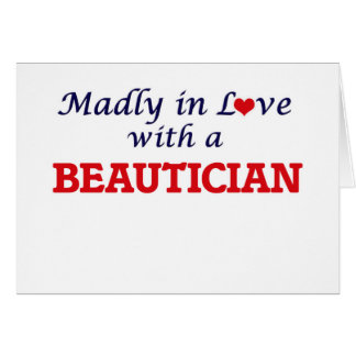 Madly in love with a Beautician Card