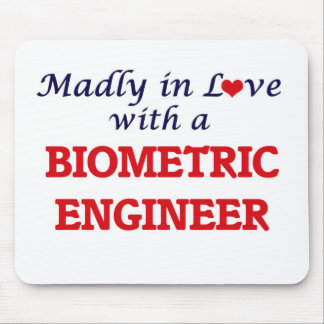 Madly in love with a Biometric Engineer Mouse Pad