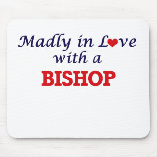 Madly in love with a Bishop Mouse Pad