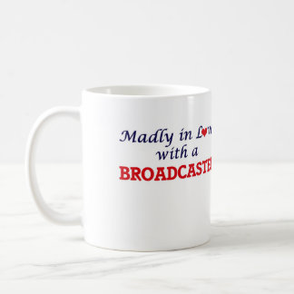 Madly in love with a Broadcaster Coffee Mug