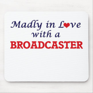 Madly in love with a Broadcaster Mouse Pad