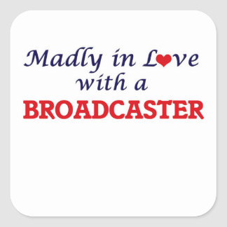 Madly in love with a Broadcaster Square Sticker