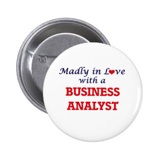 Madly in love with a Business Analyst Pinback Button