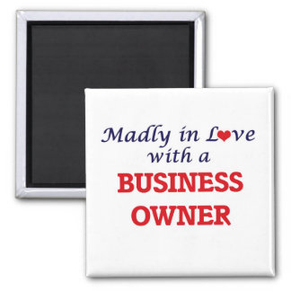 Madly in love with a Business Owner Magnet