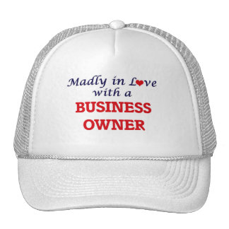 Madly in love with a Business Owner Trucker Hat