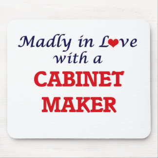 Madly in love with a Cabinet Maker Mouse Pad