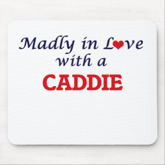 Madly in love with a Caddie Mouse Pad