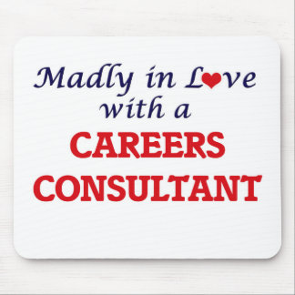 Madly in love with a Careers Consultant Mouse Pad