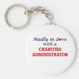 Madly in love with a Charities Administrator Keychain