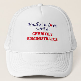 Madly in love with a Charities Administrator Trucker Hat