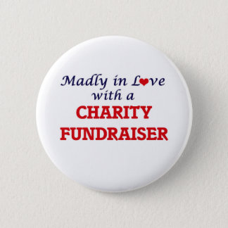 Madly in love with a Charity Fundraiser Button