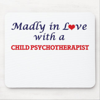 Madly in love with a Child Psychotherapist Mouse Pad