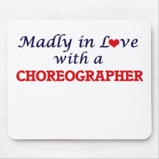 Madly in love with a Choreographer Mouse Pad