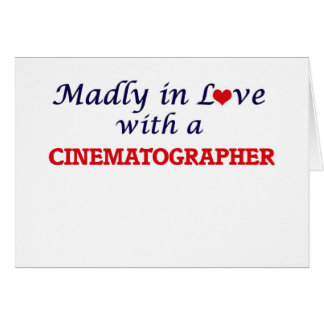Madly in love with a Cinematographer Card