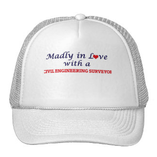Madly in love with a Civil Engineering Surveyor Trucker Hat