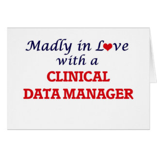 Madly in love with a Clinical Data Manager Card