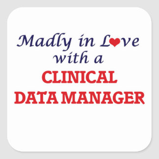 Madly in love with a Clinical Data Manager Square Sticker