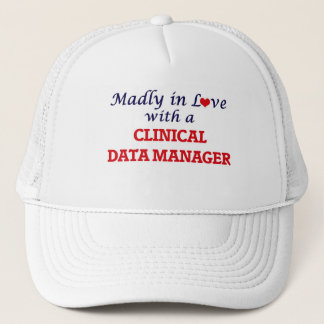 Madly in love with a Clinical Data Manager Trucker Hat