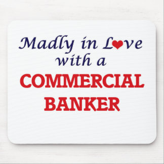 Madly in love with a Commercial Banker Mouse Pad