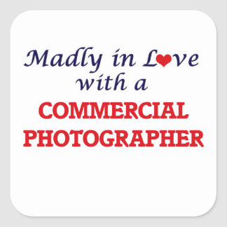 Madly in love with a Commercial Photographer Square Sticker