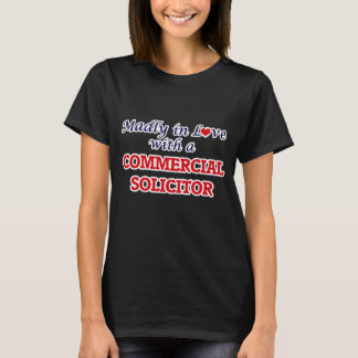 Madly in love with a Commercial Solicitor T-Shirt