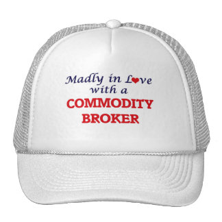 Madly in love with a Commodity Broker Trucker Hat