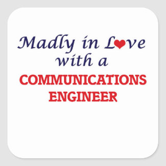 Madly in love with a Communications Engineer Square Sticker