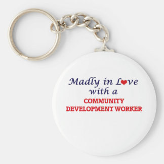 Madly in love with a Community Development Worker Keychain