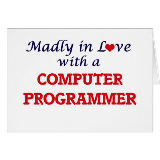 Madly in love with a Computer Programmer Card