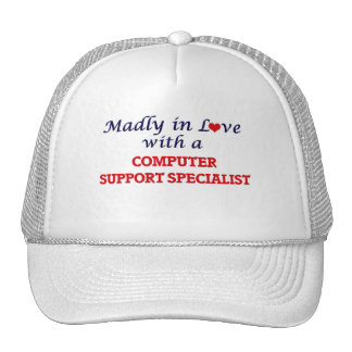 Madly in love with a Computer Support Specialist Trucker Hat