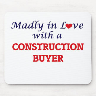 Madly in love with a Construction Buyer Mouse Pad