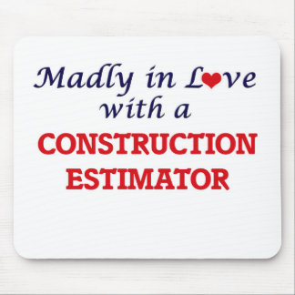 Madly in love with a Construction Estimator Mouse Pad