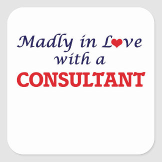 Madly in love with a Consultant Square Sticker