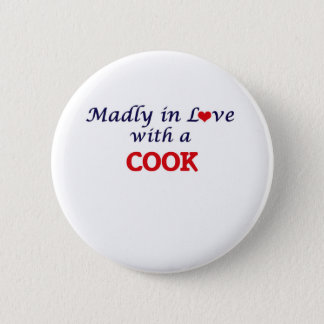 Madly in love with a Cook Pinback Button