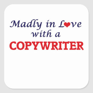 Madly in love with a Copywriter Square Sticker