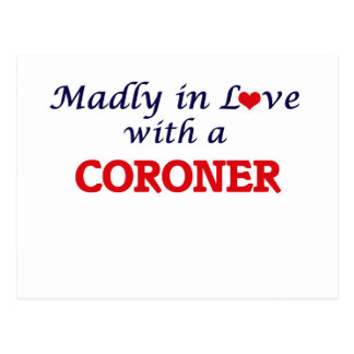 Madly in love with a Coroner Postcard