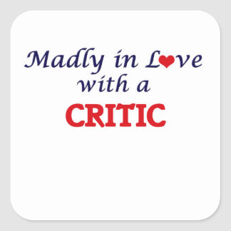 Madly in love with a Critic Square Sticker