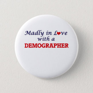 Madly in love with a Demographer Button