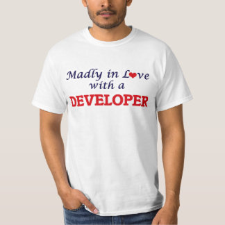 Madly in love with a Developer T-Shirt