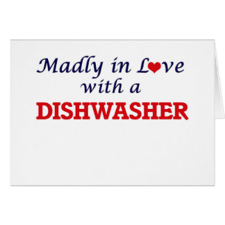 Madly in love with a Dishwasher Card