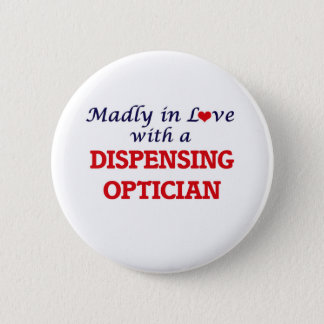 Madly in love with a Dispensing Optician Button