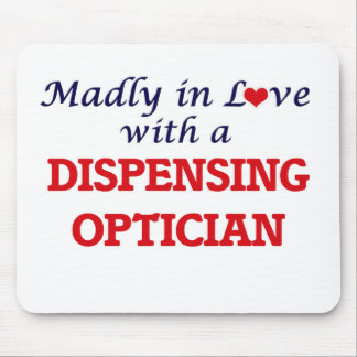 Madly in love with a Dispensing Optician Mouse Pad