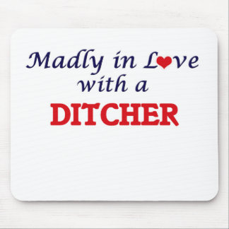 Madly in love with a Ditcher Mouse Pad