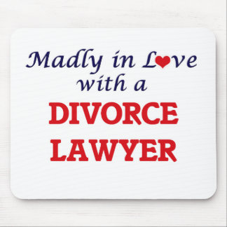 Madly in love with a Divorce Lawyer Mouse Pad