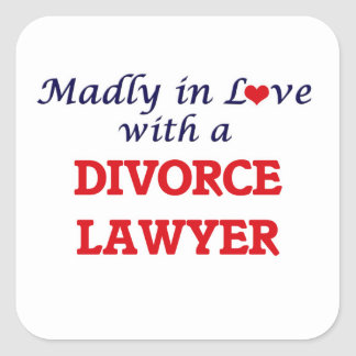 Madly in love with a Divorce Lawyer Square Sticker