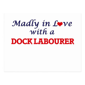 Madly in love with a Dock Labourer Postcard