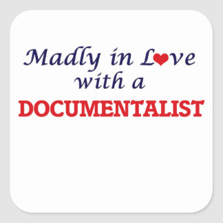 Madly in love with a Documentalist Square Sticker
